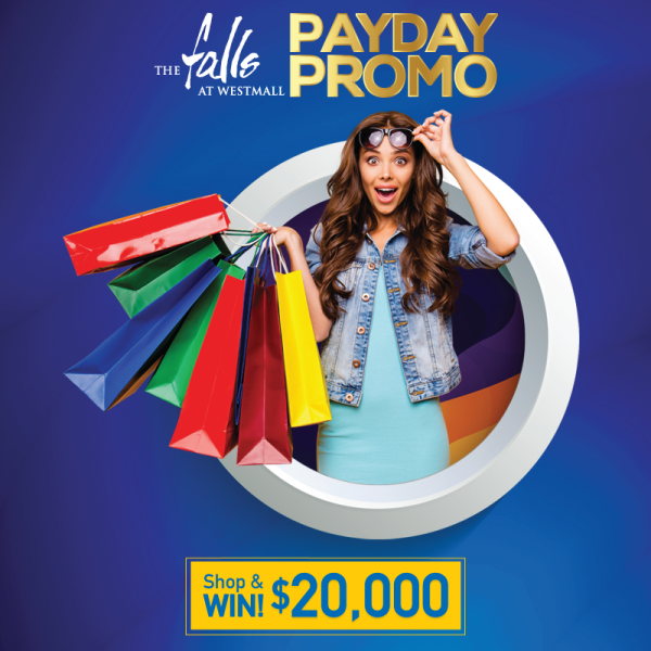 The Falls at Westmall Payday Promotion!